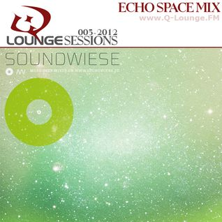 soundwiese - Q-Lounge Session #005-2012 (Echo Space Mix)