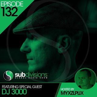 Subdivisions Global Radio #132 (13 Aug 2014) - featuring DJ 3000