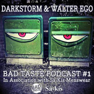 Bad Taste Records Podcast #1 : Darkstorm & Walter Ego