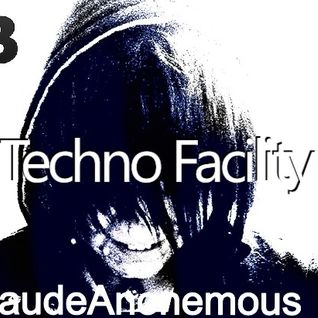 Techno Facility With KlaudeAnonemous 04-15-14 Show #009