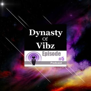 Protoxic - Dynasty of Vibz #5