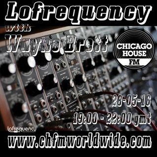 Wayne Brett's Lofrequency Show on Chicago House FM 28-05-16