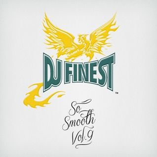 Dj Finest Presents: So Smooth Vol.9