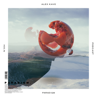 ALEX KAVE — PARADIGM N°004 [27|01|2016]