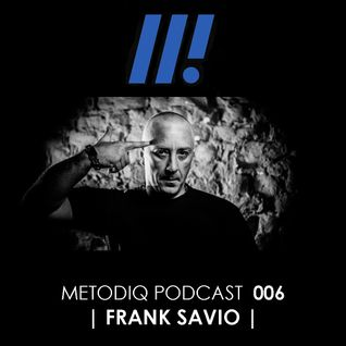 Metodiq Podcat 006 with Frank Savio