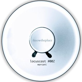 LOCUSCAST #002 - Marconi [August 2015]