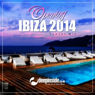 Opening IBIZA 2014 'Sunset Mix' by DEEPINSIDE