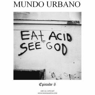 Mundo Urbano #8 (10/06/2016)