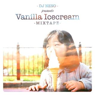 DJ Neno - The Vanilla Icecream mixtape
