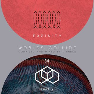 d-phrag - Exfinity 34: Worlds Collide (Part 2)