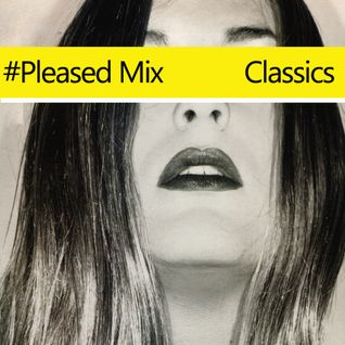 #Pleased Classics Mix