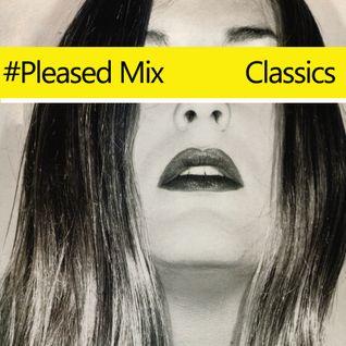 #Pleased Classics Mix