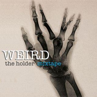 WEIRD mixtape