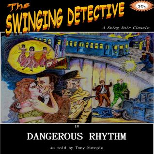 The Swinging Detective in Dangerous Rhythm