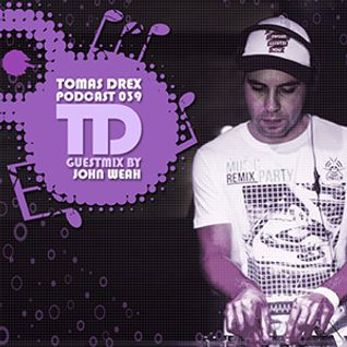 Tomas Drex PODCAST 039 - guestmix by John Weah