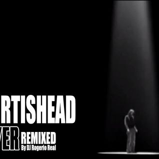 Portishead - Over [remixed by DJ Rogerio Real]
