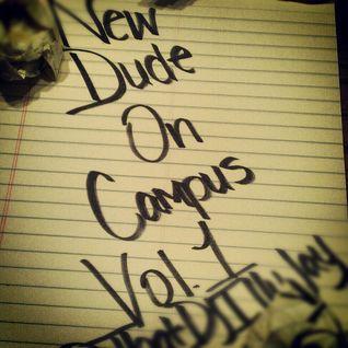 #NewDudeOnCampusVol.1