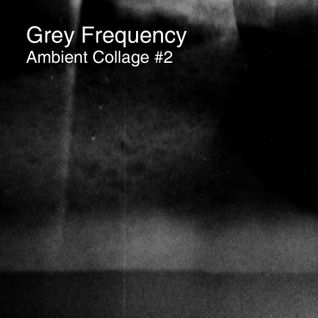 Ambient Collage #2