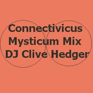 Connectivicus Mysticum mix- Dj Clive Hedger 4 Sept 2014