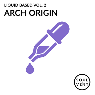 Liquid Based Vol. 2 - Arch Origin