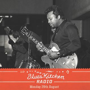 THE BLUES KITCHEN RADIO: 29 August 2016