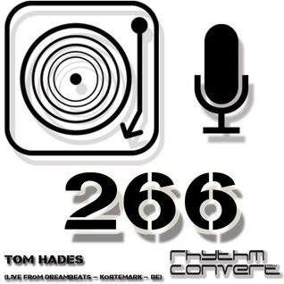 Techno Music | Tom Hades in the Rhythm Convert(ed) Podcast 266 (Live at Dream Beats Fest-Kortemark )
