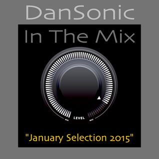 "DanSonic In The Mix ""January Selection 2015"""