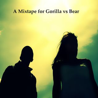 Mixtape for Gorilla vs Bear
