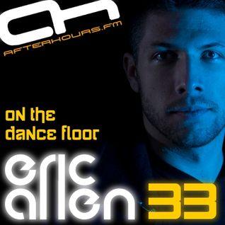 Eric Allen - On The Dance Floor 033 w/ Aaron Camz PT2