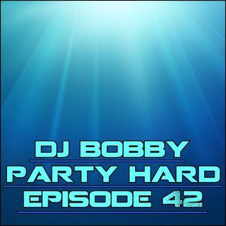 Dj Bobby - Party Hard Ep.44