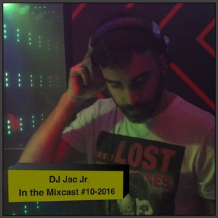 Jac Jr. - In The Mixcast 10-2016