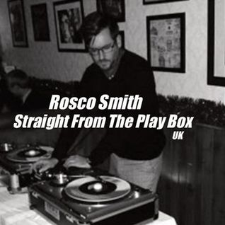 Rosco Smith - Straight From The Play Box