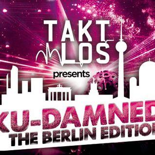 megatief@TAKTLOS KU-DAMNED - THE BERLIN EDITION 09.03.13