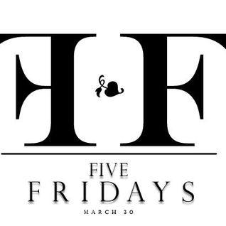 CeeJ Presents: FIVE FRIDAYS OFFICIAL Mix 1
