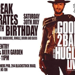 Break Pirates 15th Birthday - The Good, 2 Bad and the Hugly