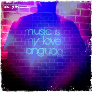 Dr. J Presents: Music is My Love Language