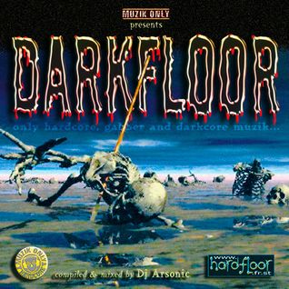 DARKFLOOR vol.1 mix by ARSONIC 8.2.2oo3
