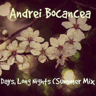 Andrei Bocancea - Hot Days, Long Nights (Summer Mix #1)