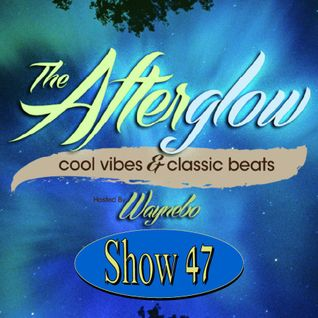 The Afterglow - Show 47