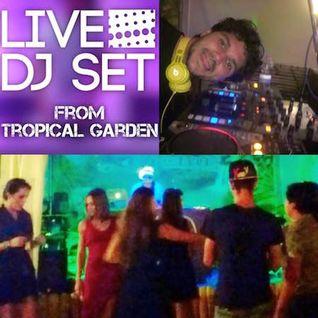 Live DjSet from Tropical Garden