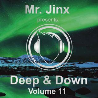 Mr. Jinx presents: Deep & Down // Volume 11