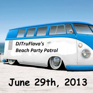 June 28th 2013 Beach Party Patrol