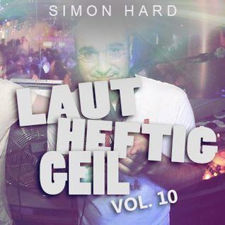 DJ Simon Hard - Laut, Heftig, Geil Vol.10 (The Megamix)