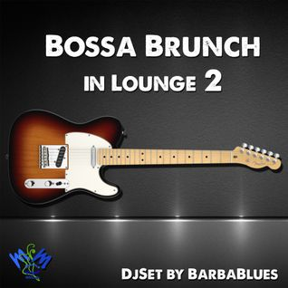 Bossa Brunch in Lounge 2 - DjSet by BarbaBlues