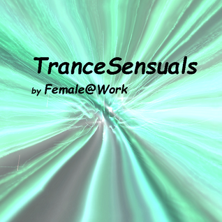 TranceSensuals 010 - Discover Trance - August 27 2016