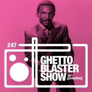 GHETTOBLASTERSHOW #247 (jan. 23/16)