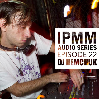 IPaintMyMind Audio Series: Episode 22 - DJ Demchuk
