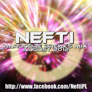Nefti - Hardcore Breaks Mix August 2012