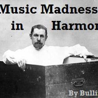 Madness in Harmony