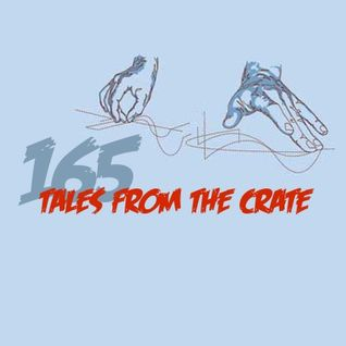 Tales From The Crate Radio Show #165 Part 02